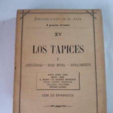 Livres anciens: LOS TAPICES. BIBLIOTECA POPULAR DE ARTE, LA ESPAÑA EDITORIAL. MADRID. Lote 200543493
