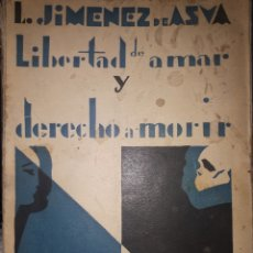 Libri antichi: LIBERTAD DE AMAR Y DERECHO A MORIR L. JIMÉNEZ DE ASUA. Lote 200574000
