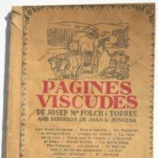 Libros antiguos: PAGINES VISCUDES VOLUM I - IL·LUSTRACIONS J G JUNCEDA. Lote 200607626