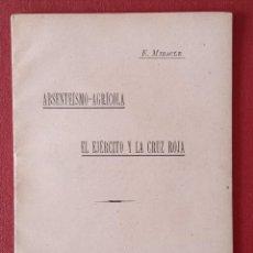 Libros antiguos: RARO LIBRILLO. ABSENTEÍSMO-AGRÍCOLA, EL EJÉRCITO Y LA CRUZ ROJA. E MIRACLE 1911. W. Lote 200615665