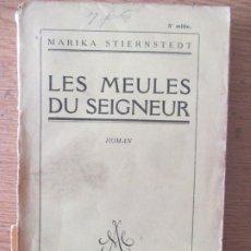 Libros antiguos: MARIKA STIERNSTEDT. LES MEULES DU SEIGNEUR. ROMAN. 1928 PARIS. Lote 200620472