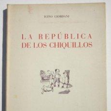 Libros antiguos: LA REPÚBLICA DE LOS CHIQUILLOS - IGINO GIORDANI. Lote 200634747
