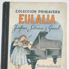 Libros antiguos: EULALIA - SOLSONA Y QUEROL JOSEFINA. Lote 200634780