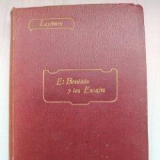 Libros antiguos: EL BORDADO Y LOS ENCAJES - LEFÉBURE. Lote 200628425