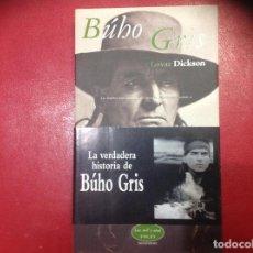 Libros antiguos: BÚBO GRIS POR LOVAT DICKSON. Lote 200657675