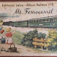 Libri antichi: MI FERROCARRIL. EDITORIAL SELVA. ALBUM RELIEVE Nº 8. BARCELONA, H. 1940. LIBRO POP UP.. Lote 200727691