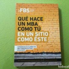 Libros antiguos: QUÉ HACE UN MBA COMO TÚ EN UN SITIO COMO ESTE. FUNDESEM BUSINESS SCHOOL. Lote 200764331