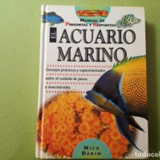 Libros antiguos: EL ACUARIO MARINO. MANUAL DE PREGUNTAS Y RESPUESTAS - NICK DAKIN. Lote 200765076