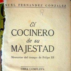 Libros antiguos: EL COCINERO DE SU MAJESTAD. MEMORIAS DEL TIEMPO DE FELIPE III.. Lote 200780148