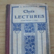 Libros antiguos: CHOIX DE LECTURES. A. MIRONNEAU. COURS MOYEN - 1ER DEGREE - 1929 . Lote 200824122