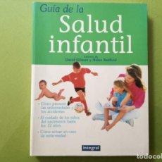 Libros antiguos: GUÍA DE LA SALUD INFANTIL - DAVID ELLIMAN Y HELEN BEDFORD. Lote 200883308