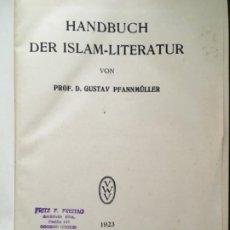 Livres anciens: HANDBUCH DER ISLAM LITERATUR, PROF GUSTAV PFANNMÜLLER, 1923. Lote 201102176
