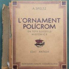 Libros antiguos: L'ORNAMENT POLÍCROM EN TOTS ELS ESTILS HISTÓRICS . 3 VOLS 1930. Lote 201141100