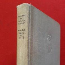 Libri antichi: INTRODUCCION A LA TEORIA DEL ARTE, F. PEREZ DOLZ, EDITORIAL APOLO, 1936. Lote 201242657