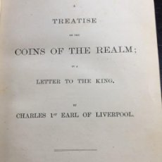 Libros antiguos: A TREATISE ON THE COINS OF THE REALM IN A LETTER TO THE KING 1880 DEDICATORIA MARQUÉS CASA LAIGLESIA. Lote 201245868