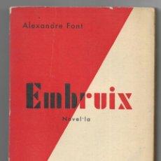 Libros antiguos: EMBRUIX NOVEL.LA FONT, ALEXANDRE. 1935. Lote 201290555
