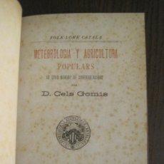 Libros antiguos: METEROLOGIA Y AGRICULTURA POPULARS-CELS GOMIS-LLIB·ALVAR VERDAGUER-ANY 1888-VER FOTOS-(V-19.543). Lote 201313398