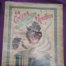 Libri antichi: LA COCINA PRACTICA, POR PICADILLO, MANUEL Mª PUGA Y PARGA, TIENE 222 PAGINAS. Lote 201351710