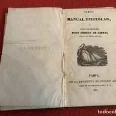 Libros antiguos: NUEVO MANUAL EPISTOLAR O ARTE DE ESCRIBIR TODO GÉNERO DE CARTAS SEGÚN EL GUSTO DEL DÍA. PARÍS, 1833. Lote 201517133