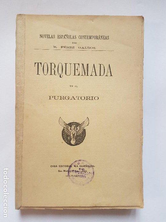 PÉREZ GALDÓS:NOVELAS ESPAÑOLAS CONTEMPORANEAS-TORQUEMADA EN EL PURGATORIO-1ª EDIC 1894 (Libros antiguos (hasta 1936), raros y curiosos - Literatura - Narrativa - Otros)