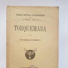 Libros antiguos: PÉREZ GALDÓS:NOVELAS ESPAÑOLAS CONTEMPORANEAS-TORQUEMADA EN EL PURGATORIO-1ª EDIC 1894. Lote 201615123