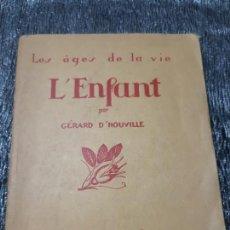Libros antiguos: LES AGES DE LA VIE, L'ENFANT, GERARD D'HOVILLE, HACHETTE, EN FRANCES. Lote 201760747