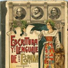 Libros antiguos: ESCRITURA Y LENGUAJE DE ESPAÑA. CUADERNOS 1 Y 3. ESTEBAN PALUZÍE. BARCELONA 1910. Lote 201793735