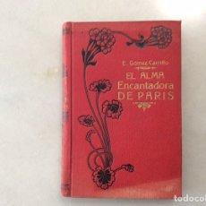 Libros antiguos: EL ALMA ENCANTADORA DE PARIS.. Lote 201811731