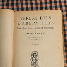 Libros antiguos: TERESA DELS URBERVILLES, THOMAS HARDY 1929.. Lote 201839585