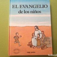 Libros antiguos: EL EVANGELIO DE LOS NIÑOS - TAPA DURA - RIALP JUNIOR. Lote 201893802