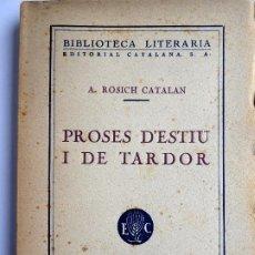 Libros antiguos: L-5518. PROSES D'ESTIU I DE TARDOR. A. ROSICH CATALAN. EDITORIAL CATALANA. NOVEMBRE 1925.. Lote 202010031