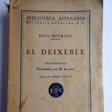 Libros antiguos: L-5519. EL DEIXEBLE. PAUL BORGET. TRADUCCIÓ DE FRANCESC DE B. LLADÓ. EDITORIAL CATALANA. 1928. Lote 202014076