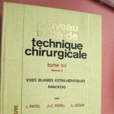 Libros antiguos: NOUVEAU TRAITÉ DE TECHNIQUE CHIRURGICALE TOME XII-VOIES BILIARES , EXTRA.HEPATIQUES , PANCREAS . Lote 202031812