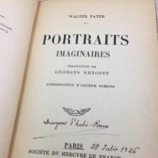 Libros antiguos: WALTER PATER PORTRAITS IMAGINAIRES, PARÍS, MERCURE DE FRANCE, 1899. TRADUITS PAR GEORGES KHNOPFF,. Lote 202112432