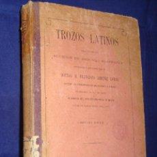 Libros antiguos: TROZOS LATINOS DR. D. FRANCISCO JIMENEZ LOMAS AÑO 1888. Lote 202258537