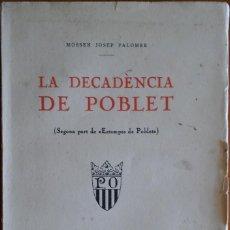 Livres anciens: LA DECADÈNCIA DE POBLET, JOSEP PALOMER. BARCELONA, 1928. Lote 202373028