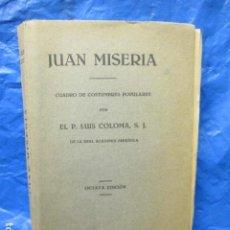 Libros antiguos: JUAN MISERIA - CUADRO DE COSTUMBRES POPULARES - POR: P. LUIS COLOMA, 1930. Lote 202501882