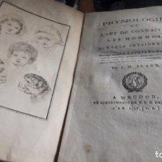 Libros antiguos: PHYSIOLOGIE MORALE OU L'ART DE CONNAITRE LES HOMMES SUR LEUR PHYSIONOMIE . 1797. PREMIERE PARTIE. Lote 202479495
