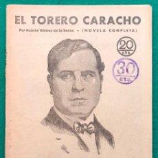 Libros antiguos: RAMÓN GÓMEZ DE LA SERNA. EL TORERO CARACHO. 1930. Lote 202593702