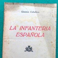 Libros antiguos: ERNESTO GIMÉNEZ CABALLERO. LA INFANTERÍA ESPAÑOLA. 1942. GUERRA CIVIL. Lote 202593938