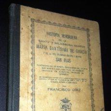 Libros antiguos: CAUDETE HISTORIA VERDADERA MA. SANTÍSIMA DE GRACIA. FCO DÍAZ. 1922. DEDICADO POR D . M. ESTEVE PBRO.. Lote 202612897