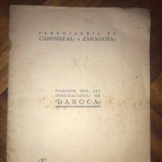 Libros antiguos: FERROCARRIL DE CAMINREAL A ZARAGOZA. VARIANTE POR DAROCA, ESTUDIO. 1927. MUY RARO.. Lote 202634910