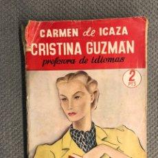 Libri antichi: CRISTINA GUZMÁN, PROFESORA DE IDIOMAS, POR CARMEN DE ICAZA. CARMEN DE ICAZA (A.1936). Lote 202640752