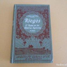 Livros antigos: - RIEGOS - EL AGUA EN LAS MEJORAS AGRÍCOLAS. 2ª EDICIÓN. 1931. Lote 202679895