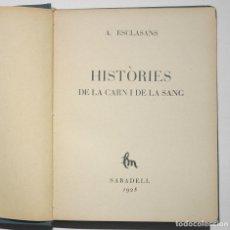Libros antiguos: HISTÒRIES DE LA CARN I DE LA SANG - A ESCLASANS. Lote 202689955