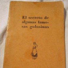 Libros antiguos: EL SECRETO DE ALGUNAS FAMOSAS GOLOSINAS RECETAS DE REPOSTERIA LECHERA Y NESTLE.. Lote 202712433