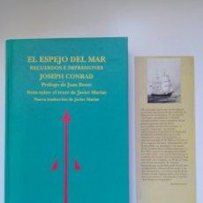 Livros antigos: EL ESPEJO DEL MAR. JOSEPH CONRAD. JAVIER MARÍAS TRADUCTOR.EDITORIAL REINO DE REDONDA.2005. Lote 202716927