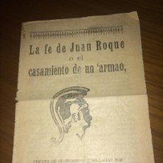 Livres anciens: JUMILLA ( MURCIA ) - LA FE DE JUAN ROQUE O EL CASAMIENTO DE UN ARMAO - ANTON CONOLE - 1925. Lote 202826613