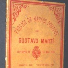 Libros antiguos: LIBRO CATALOGO DE FABRICA DE MARCOS DORADOS DE GUSTAVO MARTI PROVEEDOR DE LA REAL CASA. Lote 202885362