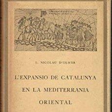 Libros antiguos: L'EXPANSIO DE CATALUNYA EN LA MEDITERRÀNIA ORIENTAL. L. NICOLAU D'OLWER. 1926. Lote 202986040